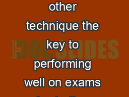 The Five Day Study Plan Start Early More than any other technique the key to performing well on exams is starting early and using short frequent study sessions