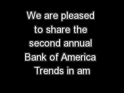 We are pleased to share the second annual Bank of America Trends in am