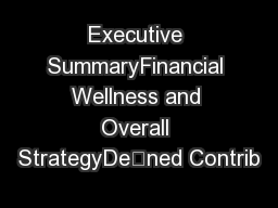 Executive SummaryFinancial Wellness and Overall StrategyDened Contrib