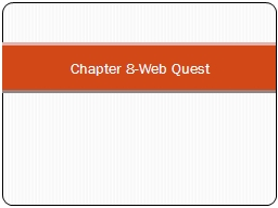 Chapter 8-Web Quest PowerPoint PPT Presentation