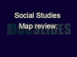 Social Studies Map review: PowerPoint PPT Presentation