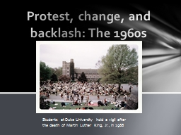 Protest, change, and backlash: The 1960s