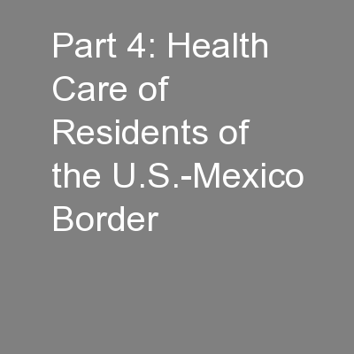 Part 4: Health Care of Residents of the U.S.-Mexico Border