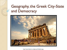 Geography, the Greek City-State and Democracy PowerPoint PPT Presentation