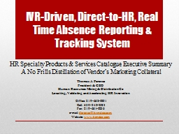 IVR-Driven, Direct-to-HR, Real Time Absence Reporting &