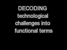 DECODING technological challenges into functional terms