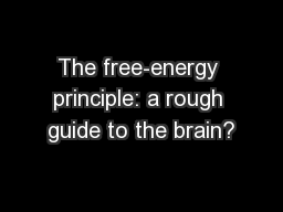 The free-energy principle: a rough guide to the brain?