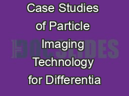 Case Studies of Particle Imaging Technology for Differentia