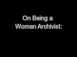 On Being a Woman Archivist: