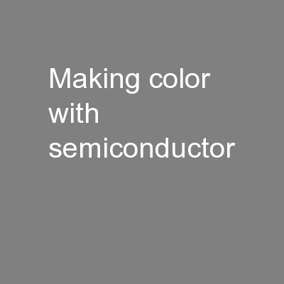 Making color with semiconductor