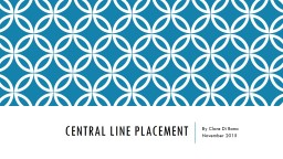 Central Line placement PowerPoint PPT Presentation
