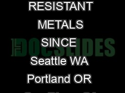 STOCK LIST        FULL SERVICE SUPPLIER OF CORROSION RESISTANT METALS SINCE  Seattle WA  Portland OR  San Diego CA  Toll Free  Seattle Fax  Portland Fax  San Diego Fax  www