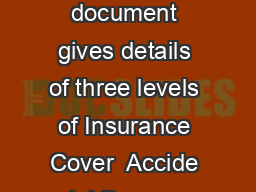 CompleteCare Accidental Damage and Theft Cover Conditions Overview This document gives details of three levels of Insurance Cover  Accide ntal Damage Cover Theft Cover and Multi Cover both Ac cidenta