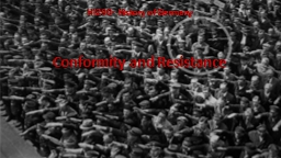 Conformity and Resistance