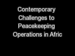 Contemporary Challenges to Peacekeeping Operations in Afric