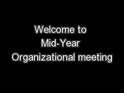 Welcome to Mid-Year Organizational meeting
