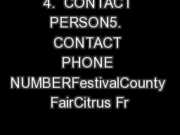 4.  CONTACT PERSON5.  CONTACT PHONE NUMBERFestivalCounty FairCitrus Fr PowerPoint PPT Presentation