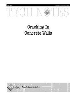 TECH NOTES Concrete Foundations Association of North America Cracking In Concrete Walls CRACKING IN CONCRETE WALLS A product of CFATN Concrete Foundations Association of North America Cracking In Conc