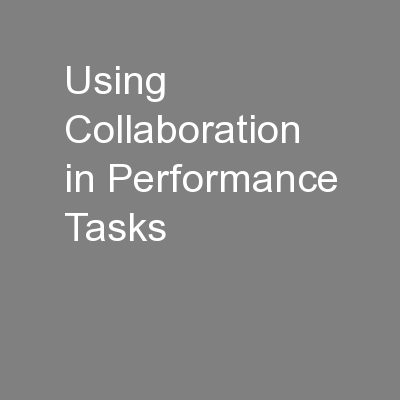 Using Collaboration in Performance Tasks