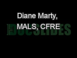 Diane Marty, MALS, CFRE PowerPoint PPT Presentation