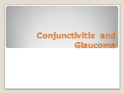 Conjunctivitis and Glaucoma