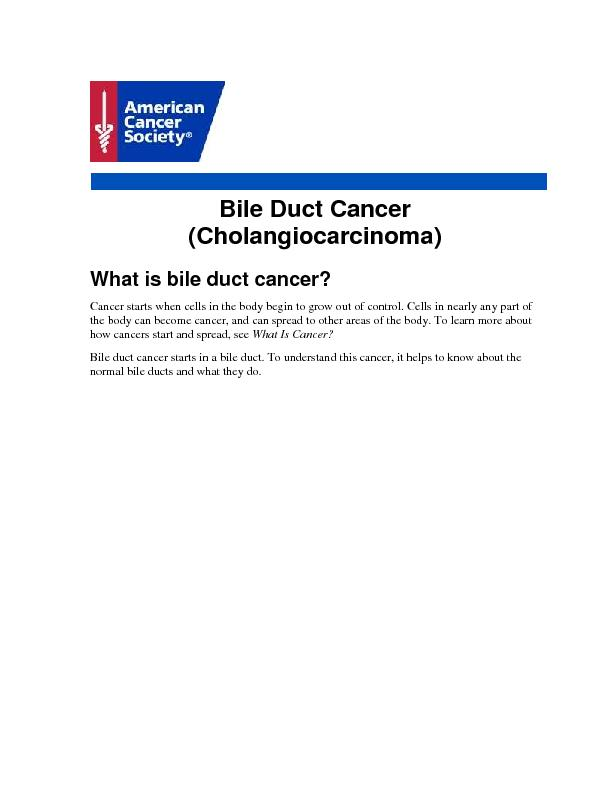Bile Duct Cancer (Cholangiocarcinoma)  What is bile duct cancer? Cance