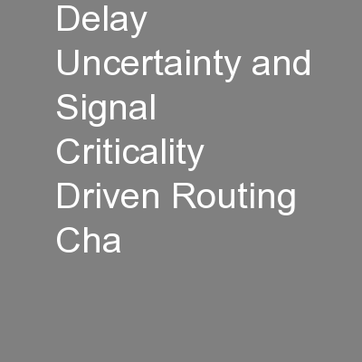 Delay Uncertainty and Signal Criticality Driven Routing Cha