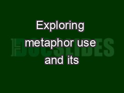 Exploring metaphor use and its
