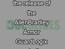 Armor GuardLogix Extending ControlLogix to the OnMachine Space With the release of the AllenBradley Armor GuardLogix controller Rockwell Automation extends the ControlLogix platform to the OnMachine