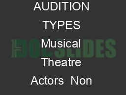 STRAWHAT AUDITIONS REGISTRATION  APPLICATION INSTRUCTIONS ABOUT THE AUDITION TYPES Musical Theatre Actors  Non Singing Actors If you are selected for an appointment you will have exactly ninety secon