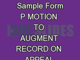 SAMPLE FORM P MOTION TO AUGMENT RECORD ON APPEAL WITH REPORTERS TRANSCRIPT  Sample Form P MOTION TO AUGMENT RECORD ON APPEAL WITH REPORTERS TRANSCRIPT  INSTRUCTIONS After the record on appeal is file