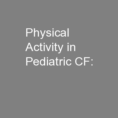 Physical Activity in Pediatric CF: