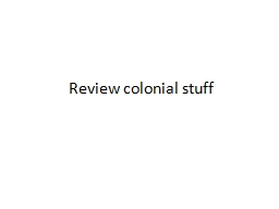 Review colonial stuff