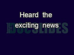 Heard  the exciting  news PowerPoint PPT Presentation