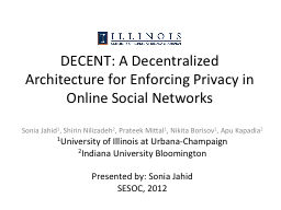 DECENT: A Decentralized Architecture for Enforcing Privacy