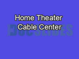 Home Theater Cable Center PowerPoint PPT Presentation