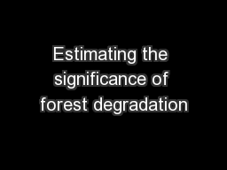 Estimating the significance of forest degradation