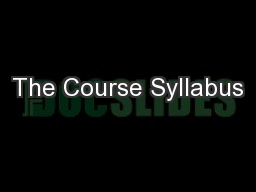 The Course Syllabus PowerPoint PPT Presentation
