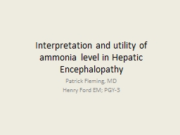 role of ammonia in hepatic encephalopathy essay Hepatic encephalopathy (he) physicians think that excessive ammonia and other toxins play a central role in the debilitating symptoms of encephalopathy.