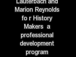 Prepared by Sasha Lauterbach and Marion Reynolds fo r History Makers  a professional development program presented by the John F