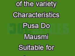 Bitter Gourd arieties Name of the variety Characteristics Pusa Do Mausmi Suitable for springsummer and rainy season