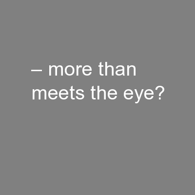 – more than meets the eye?