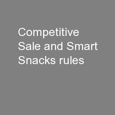Competitive Sale and Smart Snacks rules