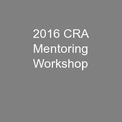 2016 CRA Mentoring Workshop