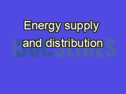 Energy supply and distribution