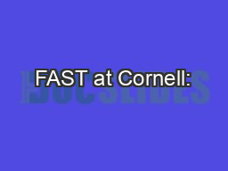 FAST at Cornell:
