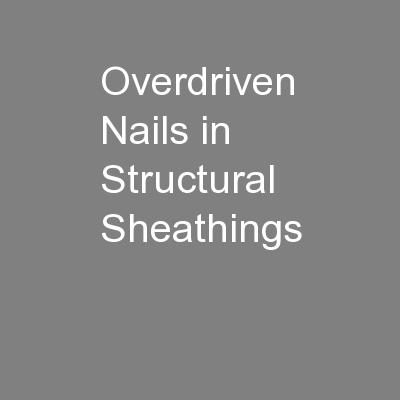 Overdriven Nails in Structural Sheathings