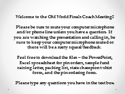 Welcome to the OM World Finals Coach Meeting!!