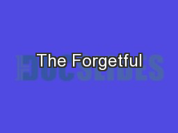 The Forgetful PowerPoint PPT Presentation