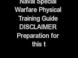 Naval Special Warfare Physical Training Guide DISCLAIMER Preparation for this t